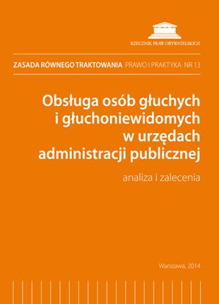 Okładka publikacji - Obsługa osób głuchych i głuchoniewidomych w urzędach administracji publicznej. Analiza i zalecenia.