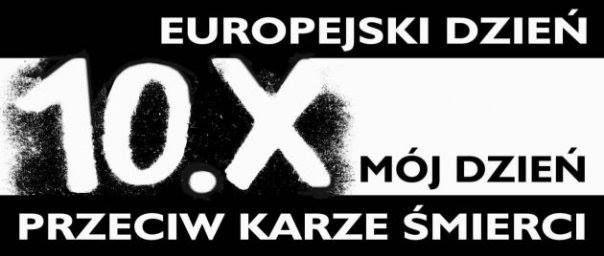 Na zdjęciu data 10 października i napis Europejski Dzień przeciw Karze Śmierci Mój Dzień
