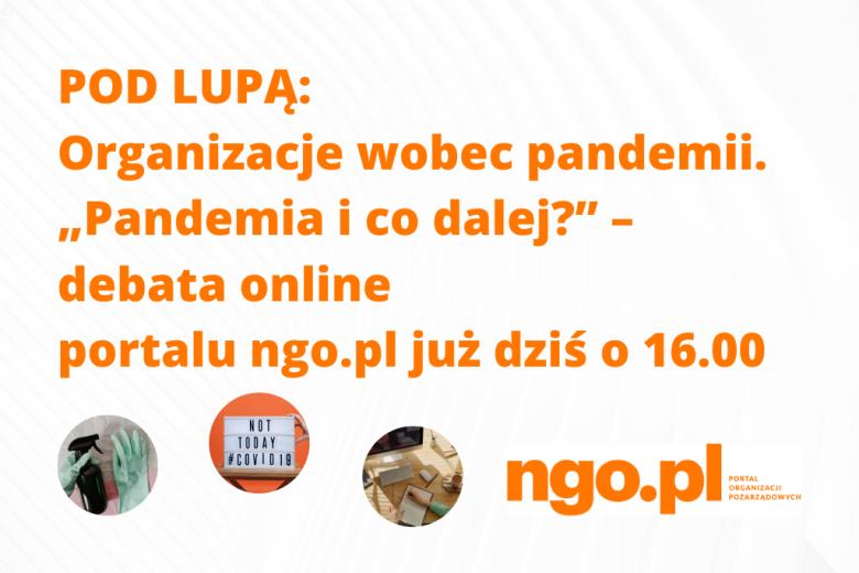 """Pandemia i co dalej?"" – debata online portalu ngo.pl 29.05 g. 16"