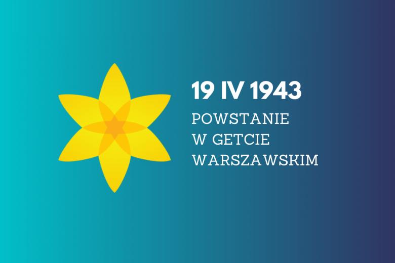 niebieska plansza z żółtym żonkilem i datą powstania w getcie