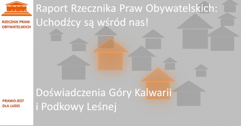 """Grafika: na szarym tle szare sylwetki domów, a dwa - świetliście pomarańczowe. Napis: """"Raport RPO. Uchodźcy są wśród nas! Doświadczenia Góry Kalwarii i Podkowy Leśnej"""""""