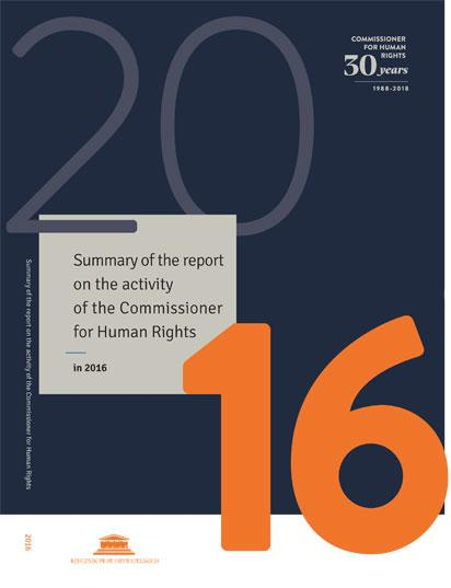 Summary of the Report on the Activity of the Commissioner for Human Rights in 2016 with Comments on the Observance of Human and Civil Rights and Freedoms