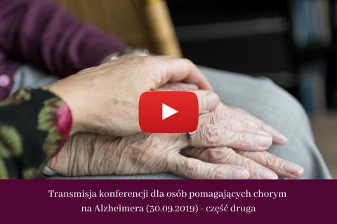Konferencja dla osób pomagających chorym na Alzheimera - część druga