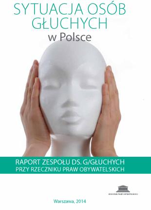 Okładka publikacji - Sytuacja osób głuchych w Polsce Raport zespołu ds. Głuchych przy Rzeczniku Praw Obywatelskich